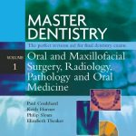 خرید کتاب Master Dentistry : Oral and Maxillofacial Surgery, Radiology, Pathology and Oral Medicine جلد اول